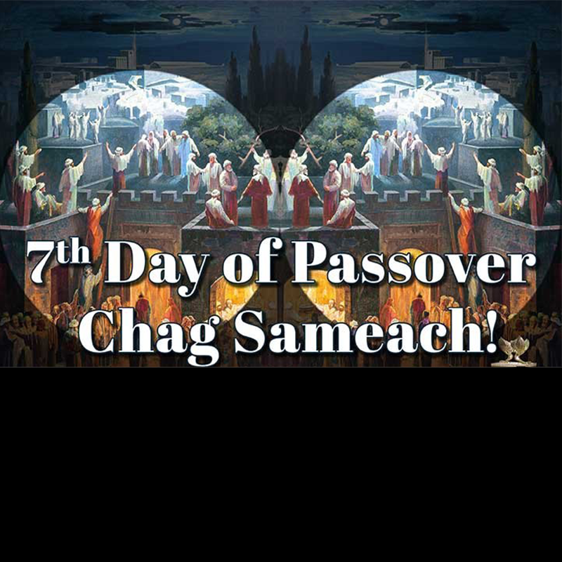 Passover Day 7