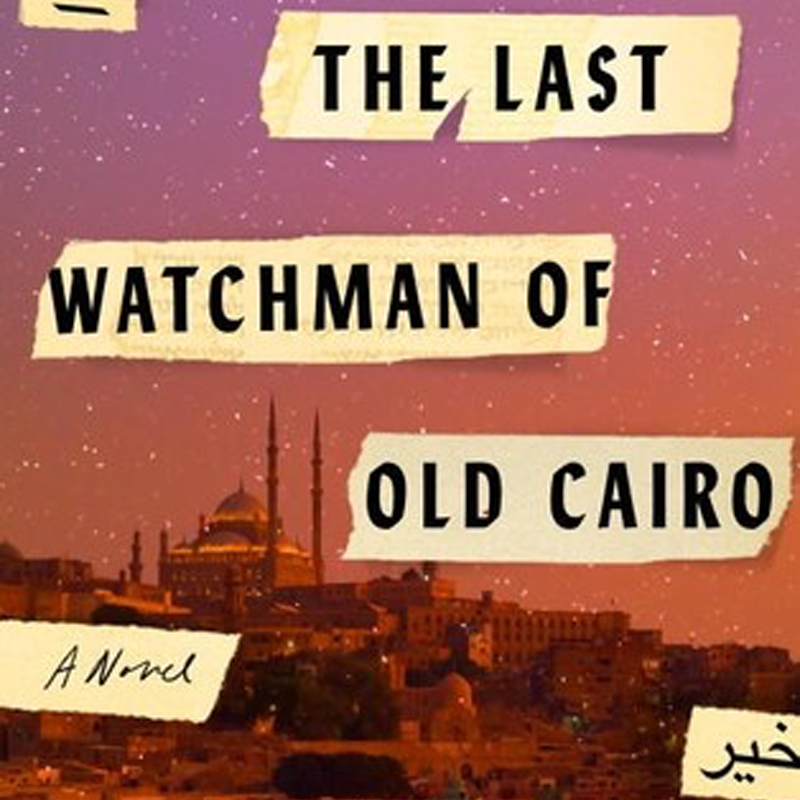 "WL Book Club: ""The Last Watchman of Old Cairo"""