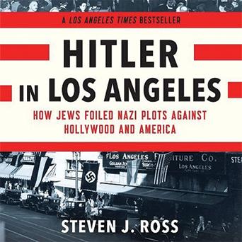 Steven J. Ross: Hollywood vs. Hitler